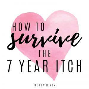 How to Survive the 7 Year Itch – 10 tips for saving your marriage