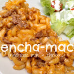Encha-Mac (enchilada mac & cheese)