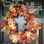 15 minute 15 dollar fall wreath