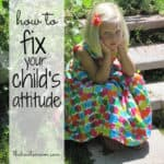how to fix your child's attitude