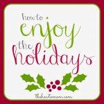 Actually enjoy the holidays