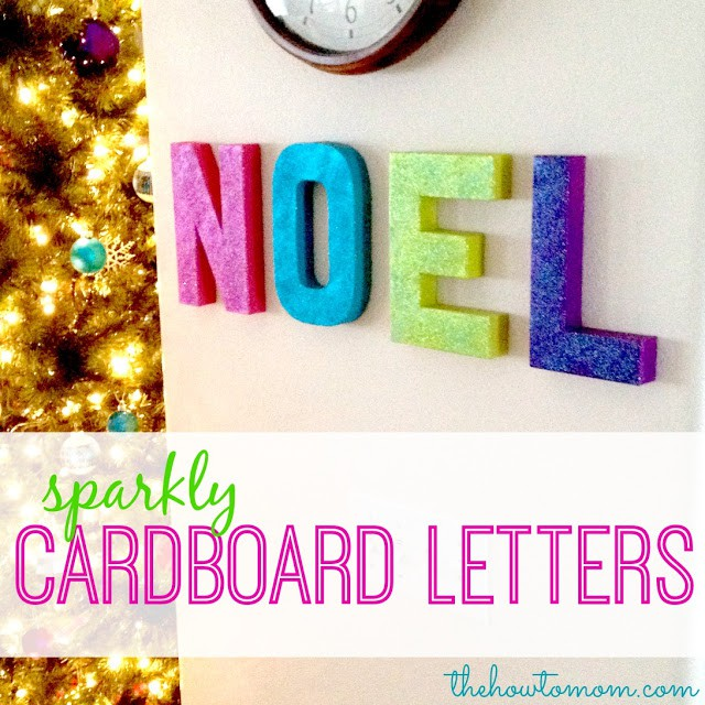 Sparkly noel cardboard letters diy the how to mom for Glitter cardboard letters