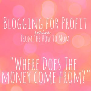 Blogging for profit – Where does the money come from?