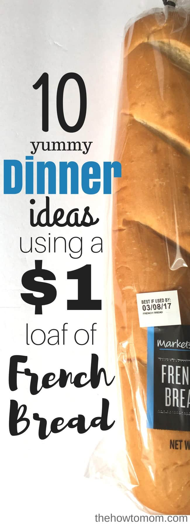 10 Cheap Dinner Ideas Using a Loaf of French Bread