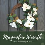 DIY Farmhouse Style Magnolia Wreath
