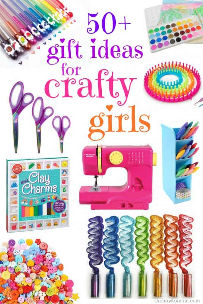 50+ Awesome Gift Ideas for Crafty Girls