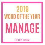 My 2019 Word of the Year – Manage